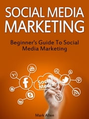 Social Media Marketing: Beginner\