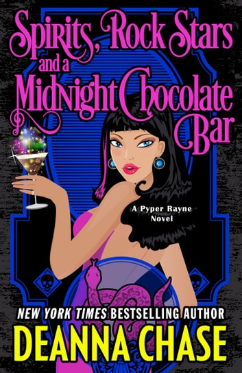 Spirits, Rock Stars, and a Midnight Chocolate Bar ebook by Deanna Chase
