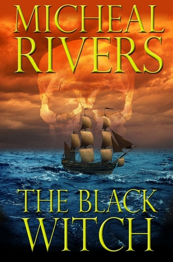 The Black Witch ebook by Micheal Rivers