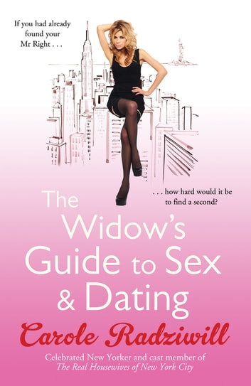 The Widow's Guide to Sex and Dating ebook by Carole Radziwill