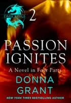 Passion Ignites: Part 2 ebook by Donna Grant