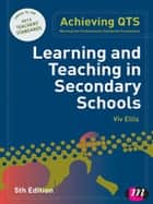 Learning and Teaching in Secondary Schools ebook by Professor Viv Ellis