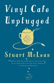 Vinyl Cafe Unplugged ebook by Stuart McLean