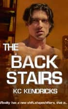 The Back Stairs - The Sundown Saga, #1 ebook by KC Kendricks