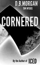 Cornered ebook by Tim Myers writing as DB Morgan