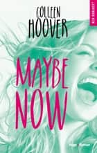 Maybe now ebook by Colleen Hoover, Pauline Vidal