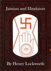 Jainism and Hinduism ebook by Henry Lockworth,Eliza Chairwood,Bradley Smith