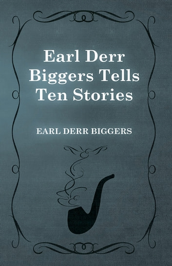 Earl Derr Biggers Tells Ten Stories Ebook By Earl Derr Biggers