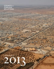 2013 Annual Report ebook by Council on Foreign Relations