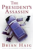 The President's Assassin 電子書籍 Brian Haig