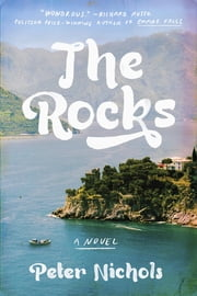 The Rocks - A Novel ebook by Peter Nichols