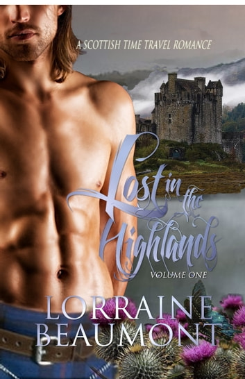 Lost in the Highlands, Volume One ebook by Lorraine Beaumont
