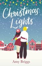 Christmas Lights - the perfect heart-warming festive read ebook by Amy Briggs