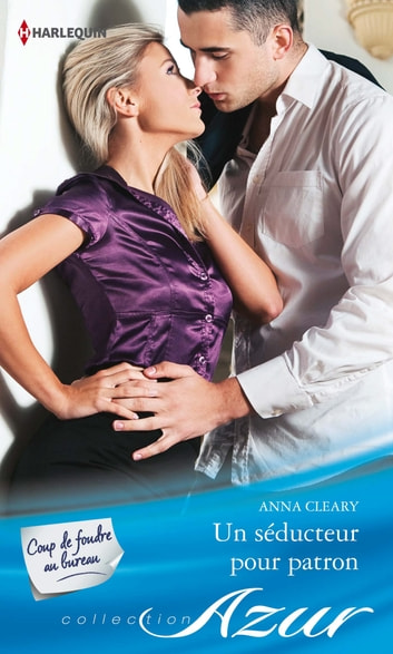 Un séducteur pour patron ebook by Anna Cleary