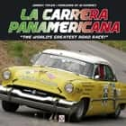 "La Carrera Panamericana - ""The World's Greatest Road Race!"" ebook by Johnny Tipler"