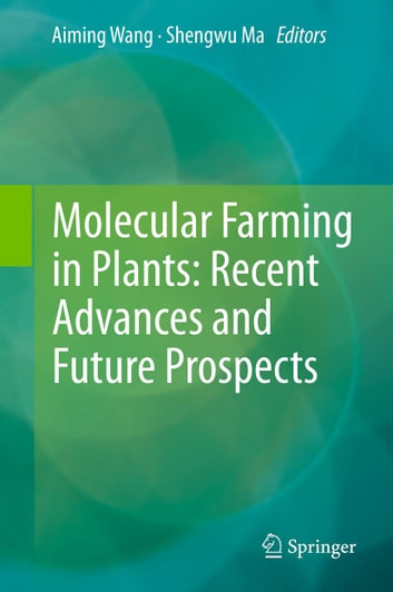 Molecular Farming in Plants: Recent Advances and Future Prospects 電子書 by