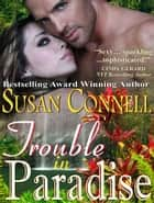 Trouble in Paradise ebook by Susan Connell