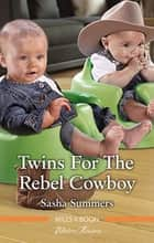 Twins For The Rebel Cowboy ebook by