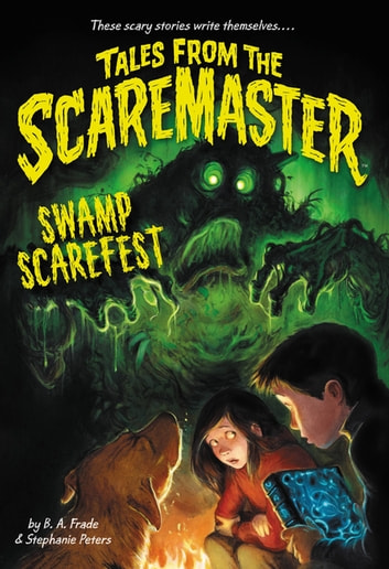 Swamp Scarefest ebook by B. A. Frade