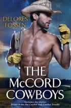 The McCord Cowboys/Blame It On The Cowboy/Cowboy Trouble ebook by Delores Fossen