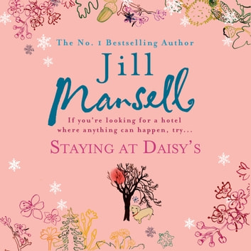 Staying at Daisy's: The fans' favourite novel audiobook by Jill Mansell