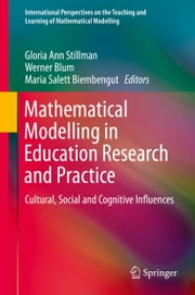 Mathematical Modelling in Education Research and Practice - Cultural, Social and Cognitive Influences ebook by Gloria Ann Stillman,Werner Blum,Maria Salett Biembengut