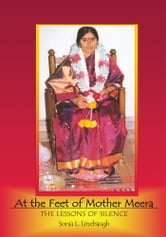 At the Feet of Mother Meera ebook by Sonia L. Linebaugh