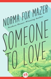 Someone to Love ebook by Norma Fox Mazer