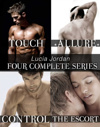 Four Series Collection: The Escort, Touch, Control, Allure ebook by Lucia Jordan