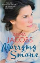 Marrying Simone - The heartwarming story of moving on ebook by Anna Jacobs