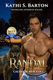 Randal - Calhoun Men ebook by Kathi S. Barton