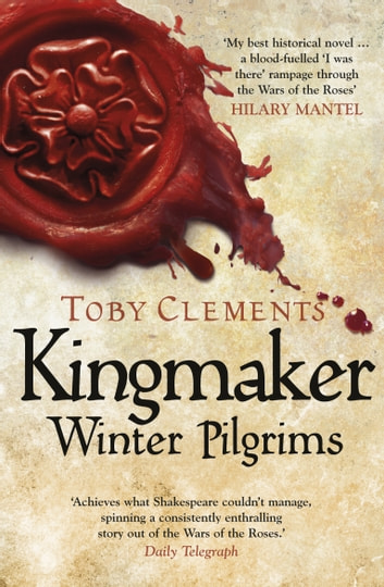 Kingmaker: Winter Pilgrims - (Book 1) ebook by Toby Clements