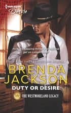 Duty or Desire - A Steamy Contemporary Romance ebook by Brenda Jackson