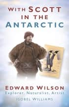 With Scott in the Antarctic ebook by Isobel Williams,Michael Stroud