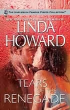 Tears of the Renegade ebook by Linda Howard