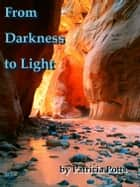 From Darkness to Light ebook by Patricia Potts