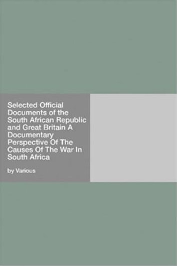 Selected Official Documents Of The South African Republic And Great Britain ebook by Various