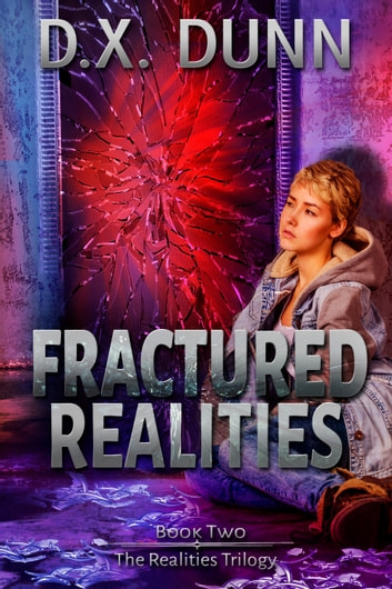 Fractured Realities ebook by D X Dunn