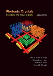 Photonic Crystals: Molding the Flow of Light (Second Edition) ebook by John D. Joannopoulos,Steven G. Johnson,Joshua N. Winn,Robert D. Meade