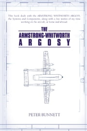 THE ARMSTRONG-WHITWORTH ARGOSY ebook by Peter Bunnett
