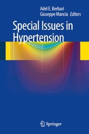 Special Issues in Hypertension ebook by Adel E. Berbari,Giuseppe Mancia