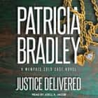 Justice Delivered audiobook by Patricia Bradley