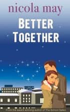 Better Together ebook by Nicola May