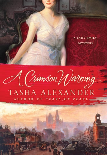 A Crimson Warning - A Lady Emily Mystery ebook by Tasha Alexander