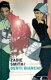 Denti bianchi ebook by Zadie Smith