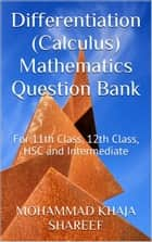 Differentiation (Calculus) Mathematics Question Bank ebook by Mohmmad Khaja Shareef