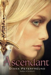 Ascendant ebook by Diana Peterfreund