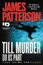 Till Murder Do Us Part ebook by James Patterson