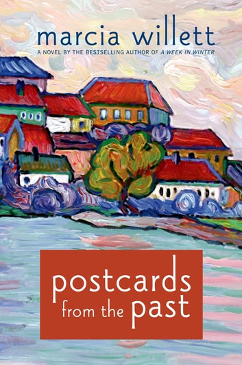 Postcards from the Past - A Novel ebook by Marcia Willett