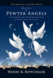 Pewter Angels ebook by Henry K. Ripplinger